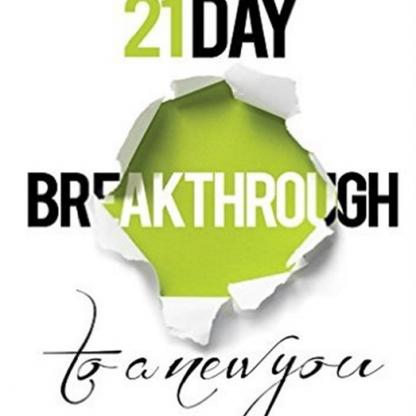 21 Day Breakthrough to a New You